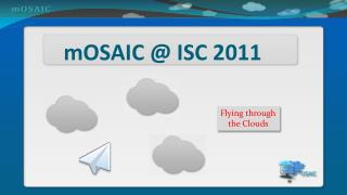 mOSAIC  @ ISC 2011