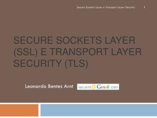 Secure Sockets Layer (SSL) e Transport Layer Security (TLS)