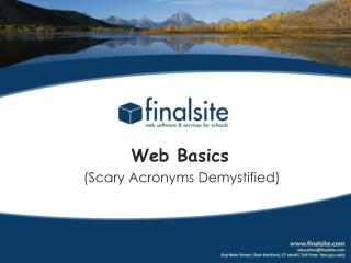 Web Basics  (Scary Acronyms Demystified)