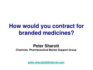 How would you contract for branded medicines