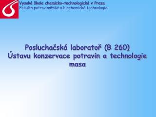 Posluchačská laboratoř (B 260) Ústavu konzervace potravin a technologie masa