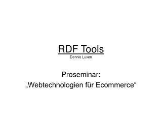 RDF Tools Dennis Luxen