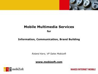 Mobile Multimedia Services for  Information, Communication, Brand Building