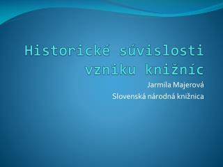 Historické súvislosti vzniku knižníc