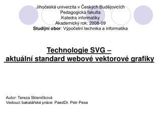 Jihočeská univerzita v Českých Budějovicích Pedagogická fakulta Katedra informatiky