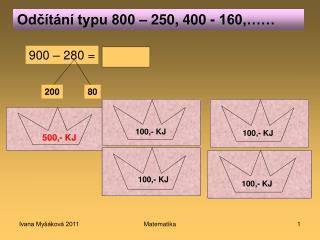 Odčítání typu 800 – 250, 400 - 160,……