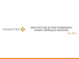 Architecture & fonctionnement  Kiamo , Prérequis SERVEURS