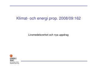 Klimat- och energi prop. 2008/09:162