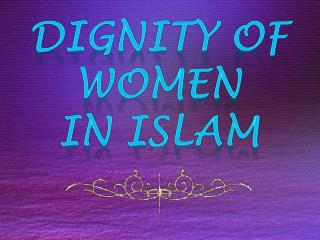 Dignity of  women  In Islam