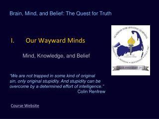 Our Wayward Minds