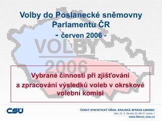 Volby do Poslanecké sněmovny Parlamentu ČR -  červen 2006 -