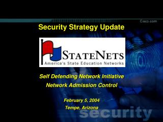 Security Strategy Update Self Defending Network Initiative  Network Admission Control
