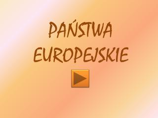 PA?STWA EUROPEJSKIE