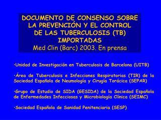 DOCUMENTO DE CONSENSO SOBRE LA PREVENCIÓN Y EL CONTROL  DE LAS TUBERCULOSIS (TB) IMPORTADAS