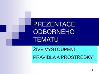 PREZENTACE ODBORNÉHO TÉMATU