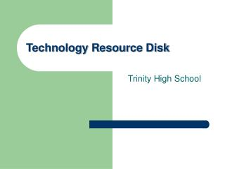 Technology Resource Disk