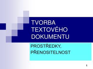 TVORBA TEXTOV�HO DOKUMENTU