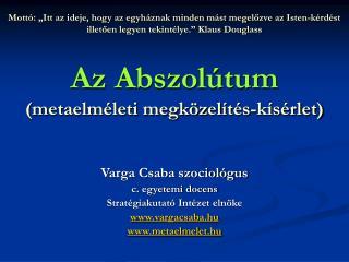 Varga Csaba szociológus c. egyetemi docens  Stratégiakutató Intézet elnöke vargacsaba.hu