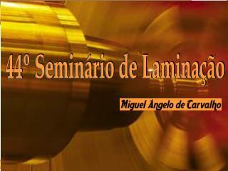 44º Seminário de Laminação