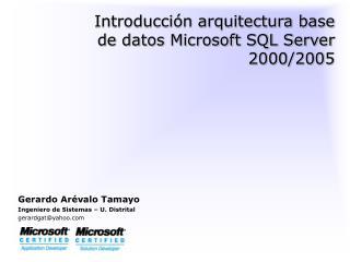 Introducción arquitectura base de datos Microsoft SQL Server 2000/2005