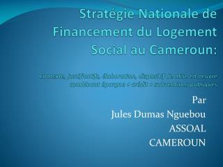Par  Jules Dumas Nguebou ASSOAL  CAMEROUN