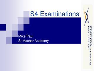 S4 Examinations