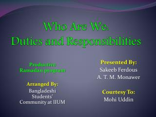 Who Are We: Duties and Responsibilities