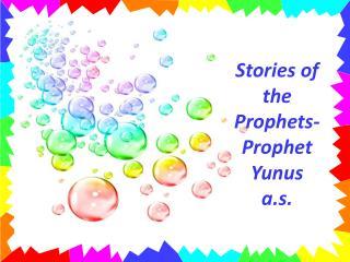 Stories of the Prophets- Prophet  Yunus a.s .