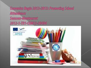 Comenius Regio 2012-2013: Promoting School Attendance Samsun-Montserrat 2012-1-TR1-COM13-39494