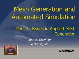 Mesh Generation and Automated Simulation Part II: Issues in Applied Mesh Generation