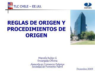 Marcela Rubio G Encargada Oficina  Asesoría en Comercio Exterior Sociedad de Fomento Fabril