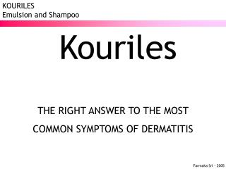 Kouriles THE RIGHT ANSWER TO THE MOST  COMMON SYMPTOMS OF DERMATITIS