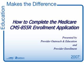 How to Complete the Medicare CMS-855R Enrollment Application