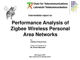 Intermediate report on Performance Analysis of Zigbee Wireless Personal Area Networks