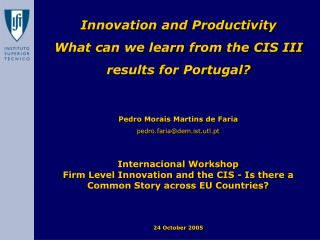 Innovation and Productivity What can we learn from the CIS III results for Portugal?