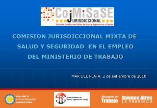 COMISION JURISDICCIONAL MIXTA DE  SALUD Y SEGURIDAD  EN EL EMPLEO  DEL MINISTERIO DE TRABAJO