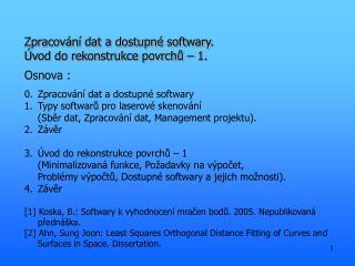 Zpracování dat a dostupné softwary. Úvod do rekonstrukce povrchů – 1.
