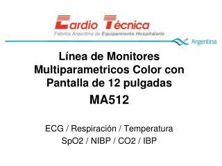 Línea de Monitores Multiparametricos Color con Pantalla de 12 pulgadas MA512