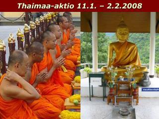 Thaimaa-aktio 11.1. – 2.2.2008
