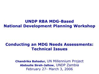 UNDP RBA MDG-Based  National Development Planning Workshop    Conducting an MDG Needs Assessments: Technical Issues   Ch