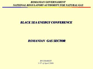 BLACK SEA ENERGY CONFERENCE ROMANIAN  GAS SECTOR