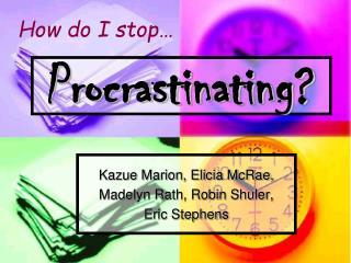 Procrastinating?