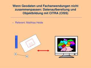 Referent: Matthias Heide