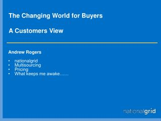 The Changing World for Buyers A Customers View