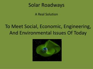 Solar Roadways A Real Solution