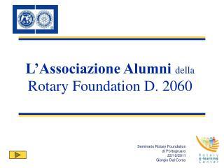 L�Associazione Alumni  della  Rotary Foundation D. 2060