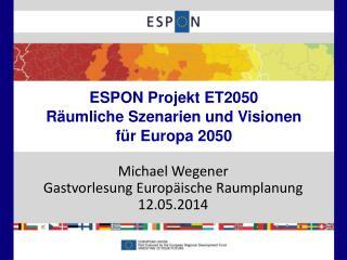 ESPON Projekt ET2050 Räumliche Szenarien und Visionen für Europa 2050