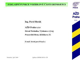 AŽD Praha s.r.o Závod Technika, Výzkum a vývoj Pracoviště Brno, Křižíkova 32