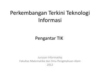 Perkembangan Terkini Teknologi Informasi