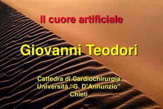 """Giovanni Teodori Cattedra di Cardiochirurgia Università """"G. D'Annunzio"""" Chieti"""